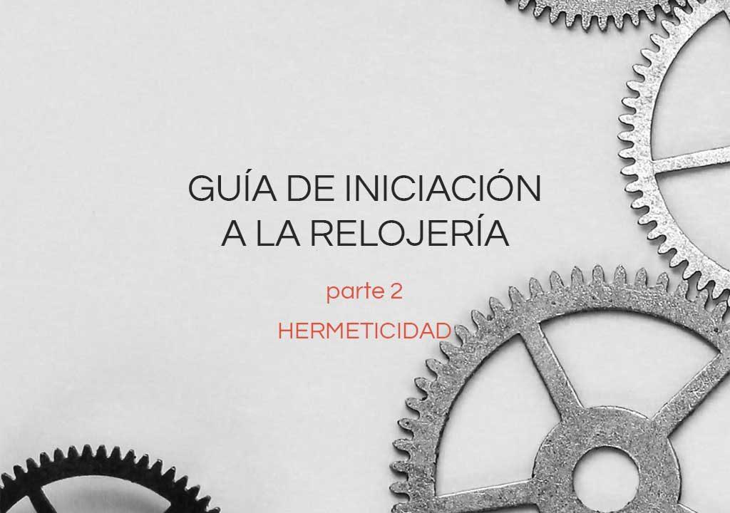 Guía de hermeticidad de un reloj